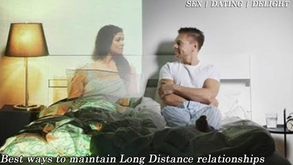 Best ways to maintain Long Distance relationships
