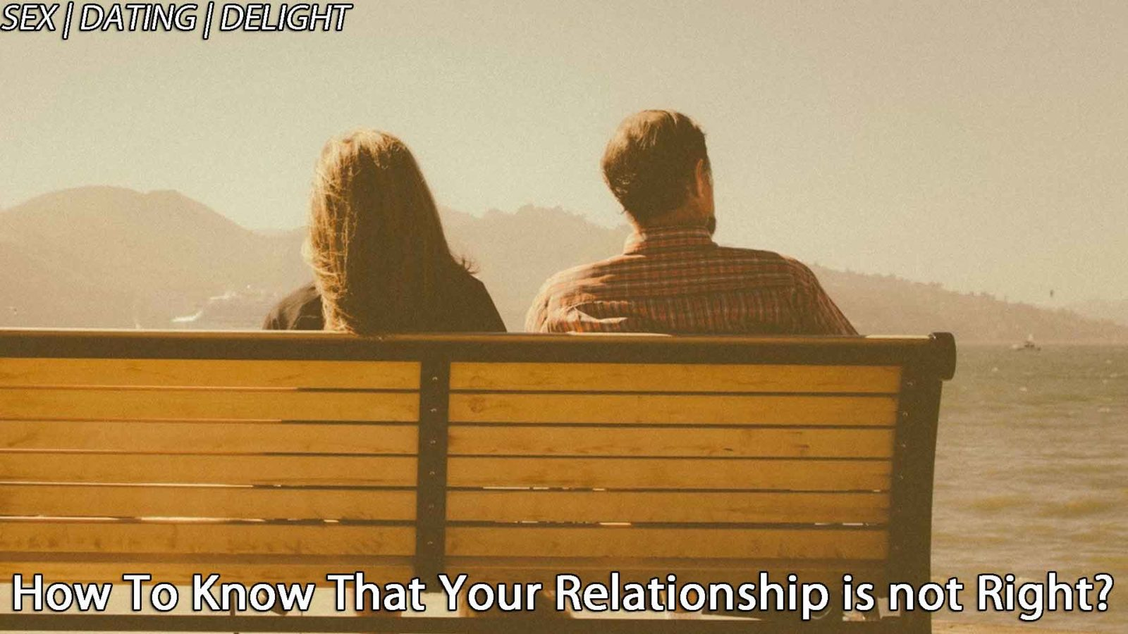 How-to-know-that-your-relationship-is-not-rightHow-to-know-that-your-relationship-is-not-right