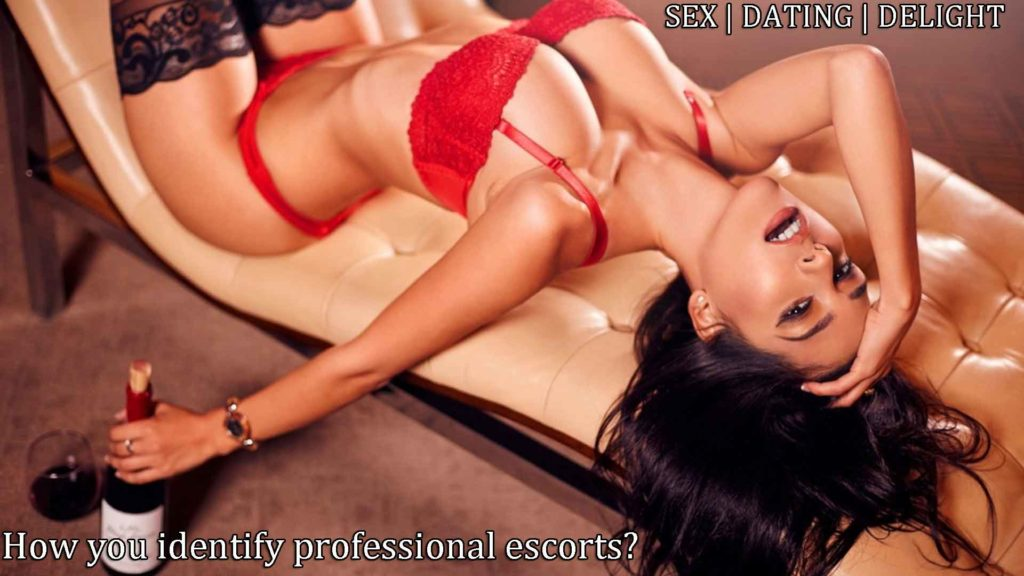 How to identify professional Escorts