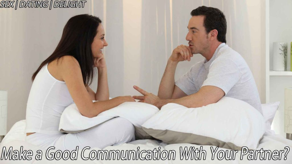Make a good communication with your partner