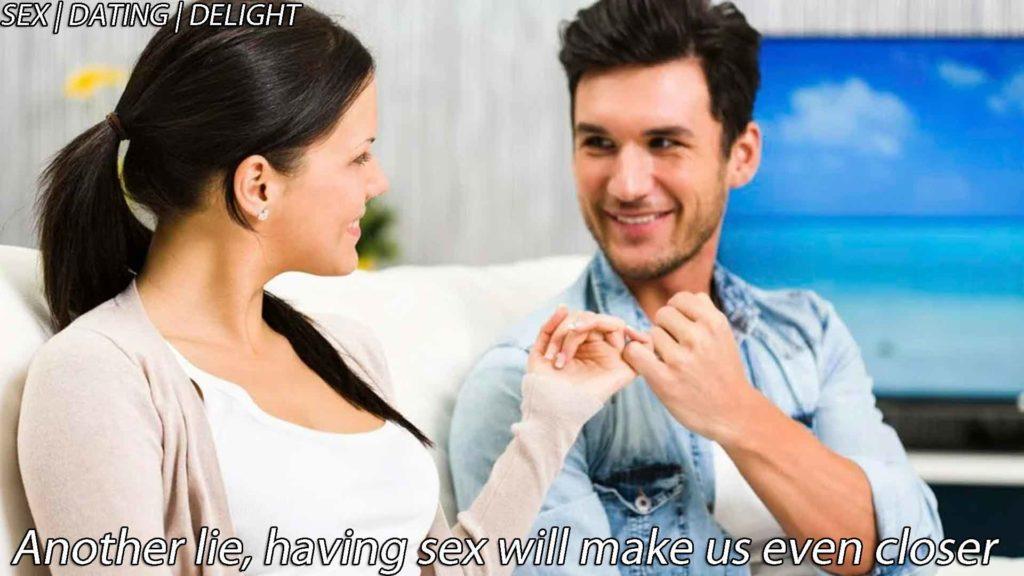 Another lie, having sex will make us even closer