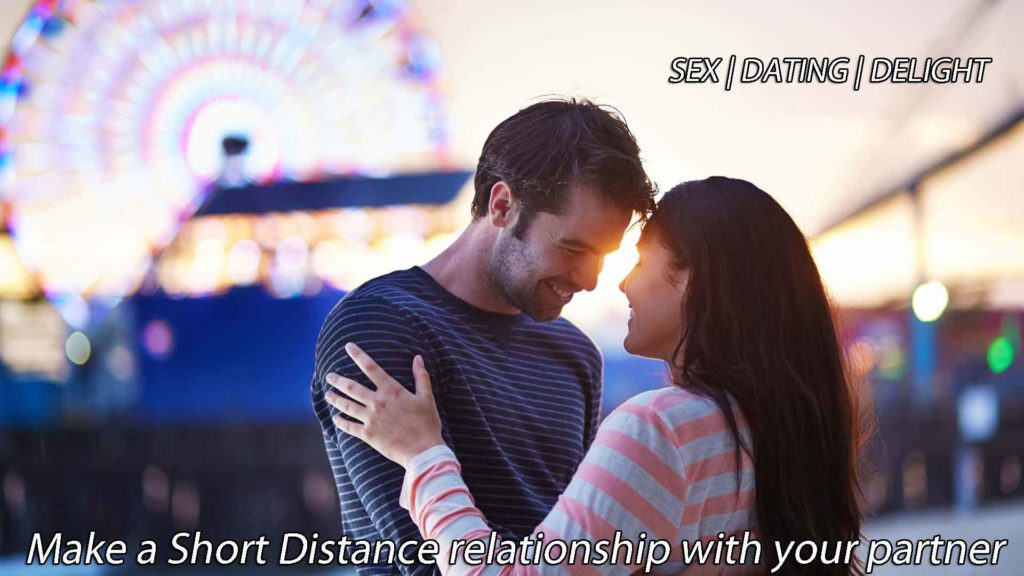 Make a Short Distance relationship with your partner