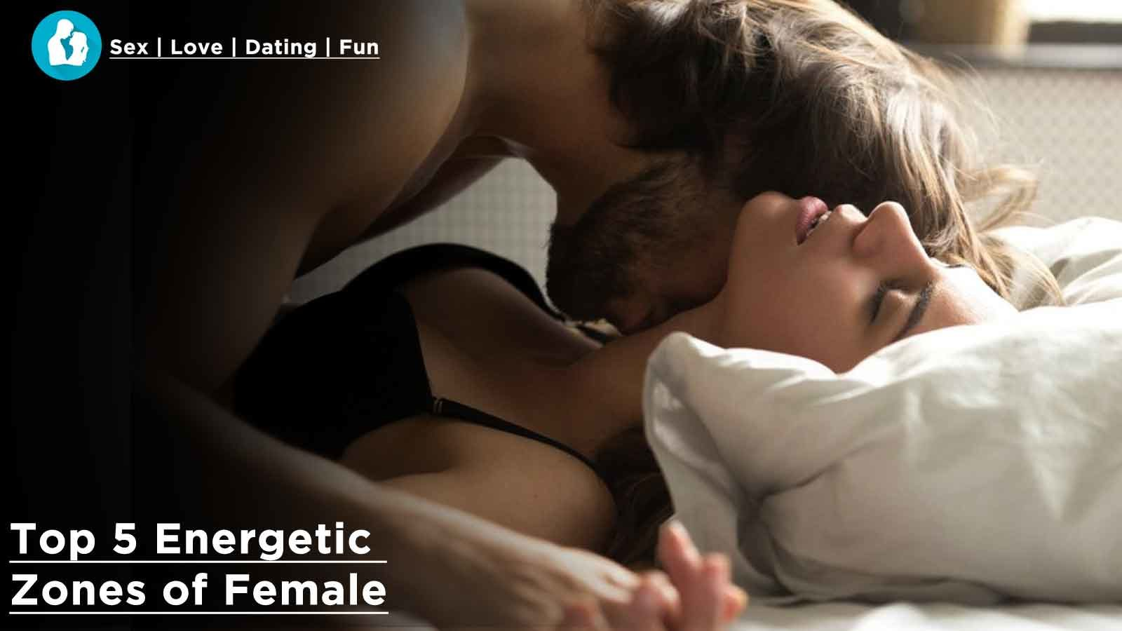 Top 5 Energetic Zones of Female, Which Excite them Most