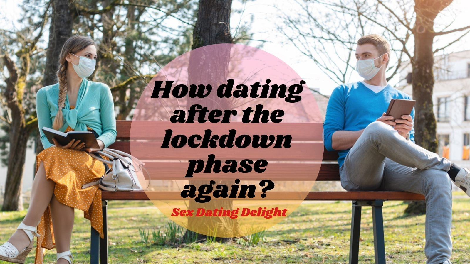 How dating after the lockdown phase again?